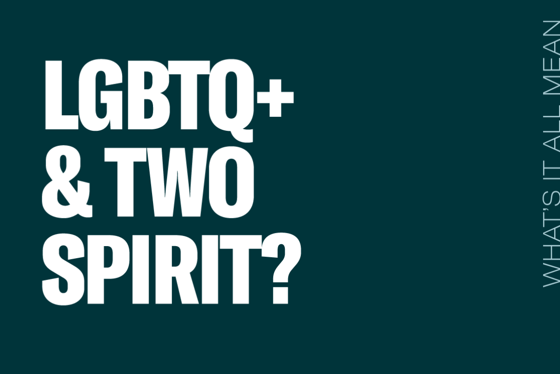 LGBTQ and Two Spirit what does it mean graphic, 1160x775