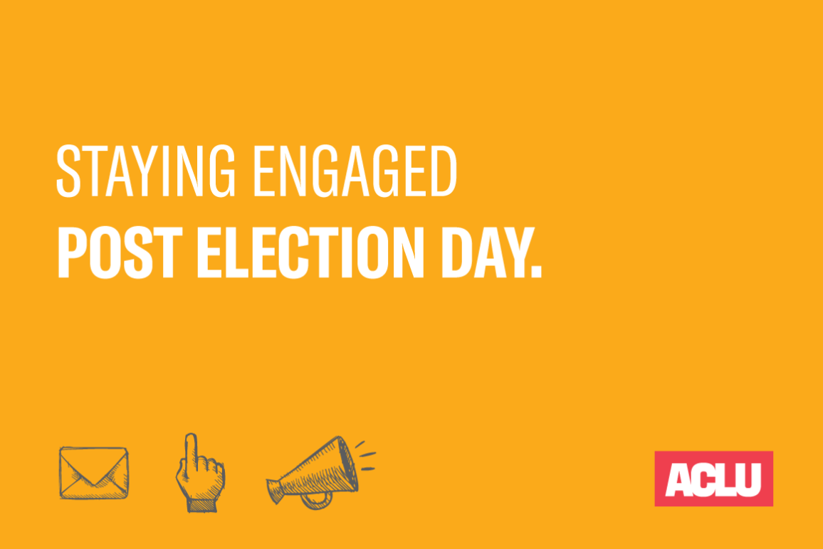 Staying engaged post election day